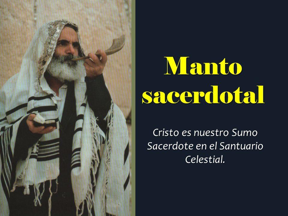 Manto sacerdotal Cristo es nuestro Sumo Sacerdote en el Santuario Celestial.
