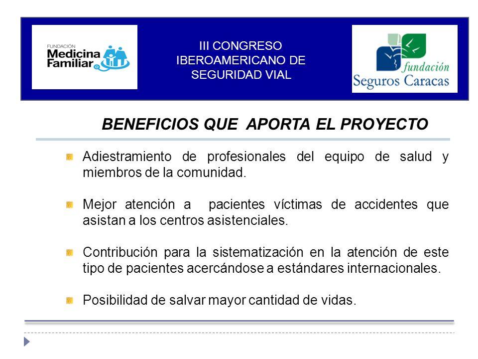 BENEFICIOS QUE APORTA EL PROYECTO Adiestramiento de profesionales del equipo de salud y miembros de la comunidad.