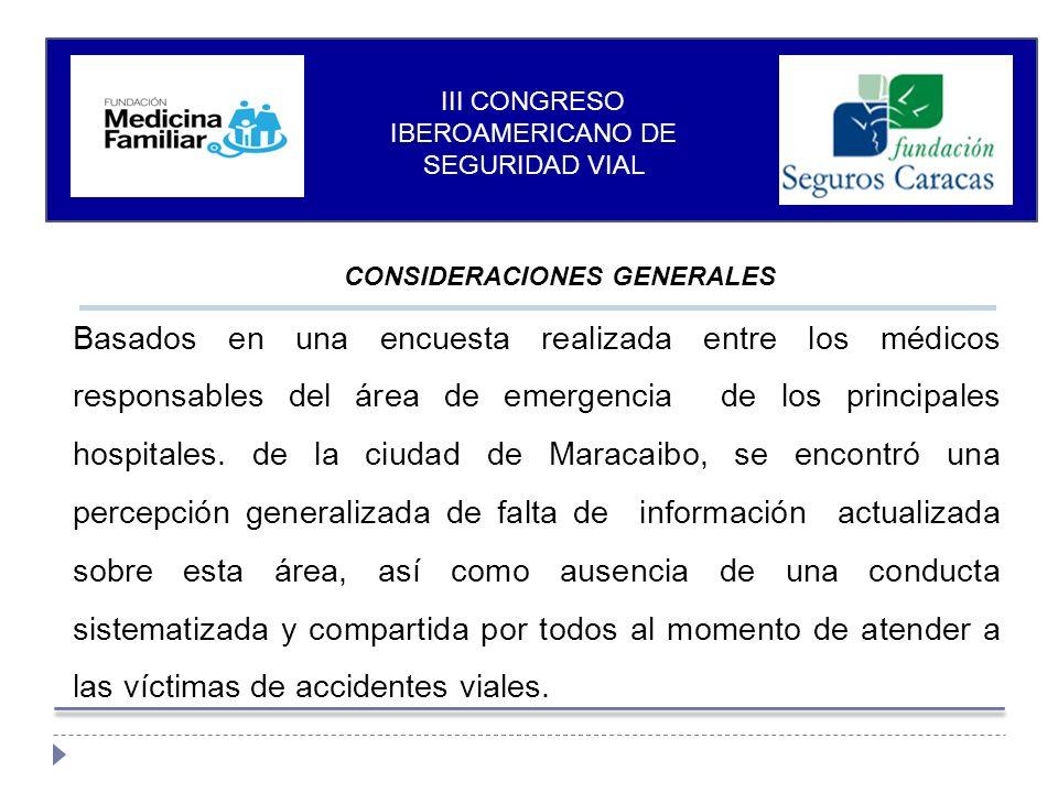 CONSIDERACIONES GENERALES Basados en una encuesta realizada entre los médicos responsables del área de emergencia de los principales hospitales.
