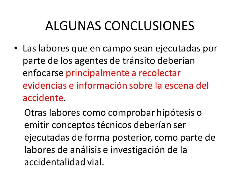 Las labores que en campo sean ejecutadas por parte de los agentes de tránsito deberían enfocarse principalmente a recolectar evidencias e información