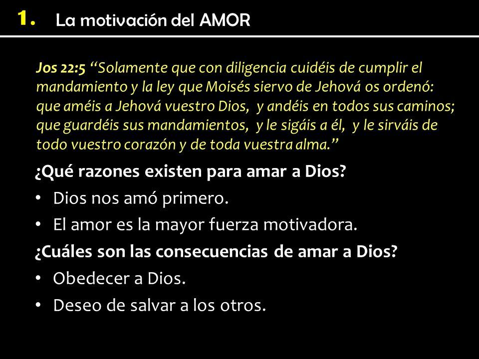 1. Jos 22:5 Solamente que con diligencia cuidéis de cumplir el mandamiento y la ley que Moisés siervo de Jehová os ordenó: que améis a Jehová vuestro