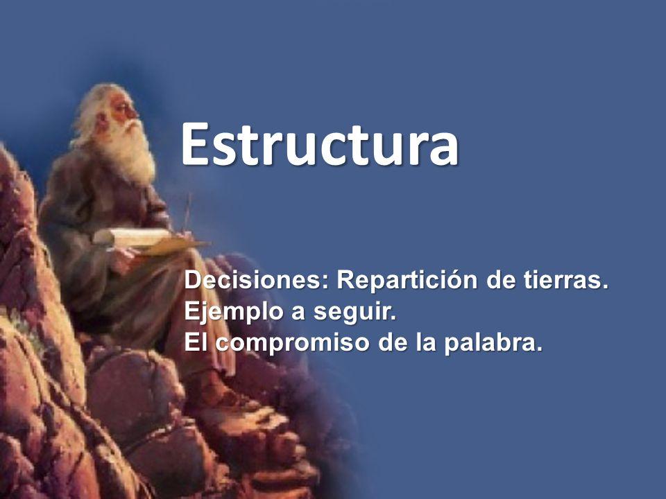 Estructura Decisiones: Repartición de tierras. Ejemplo a seguir. El compromiso de la palabra.