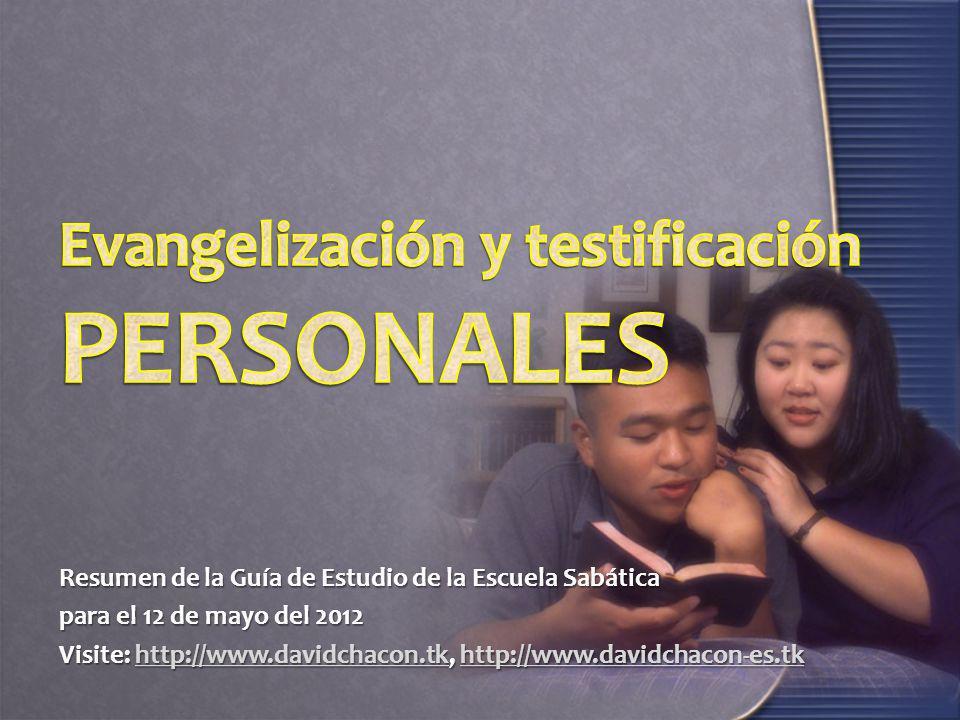 Resumen de la Guía de Estudio de la Escuela Sabática para el 12 de mayo del 2012 Visite: http://www.davidchacon.tk, http://www.davidchacon-es.tk http: