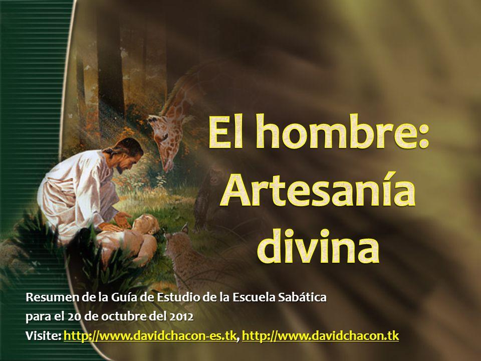 Resumen de la Guía de Estudio de la Escuela Sabática para el 20 de octubre del 2012 Visite: http://www.davidchacon-es.tk, http://www.davidchacon.tk ht