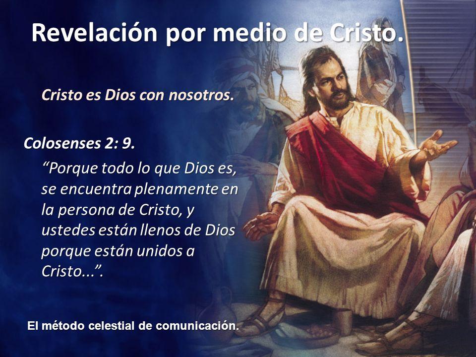 El método celestial de comunicación.Revelación por medio de Cristo.