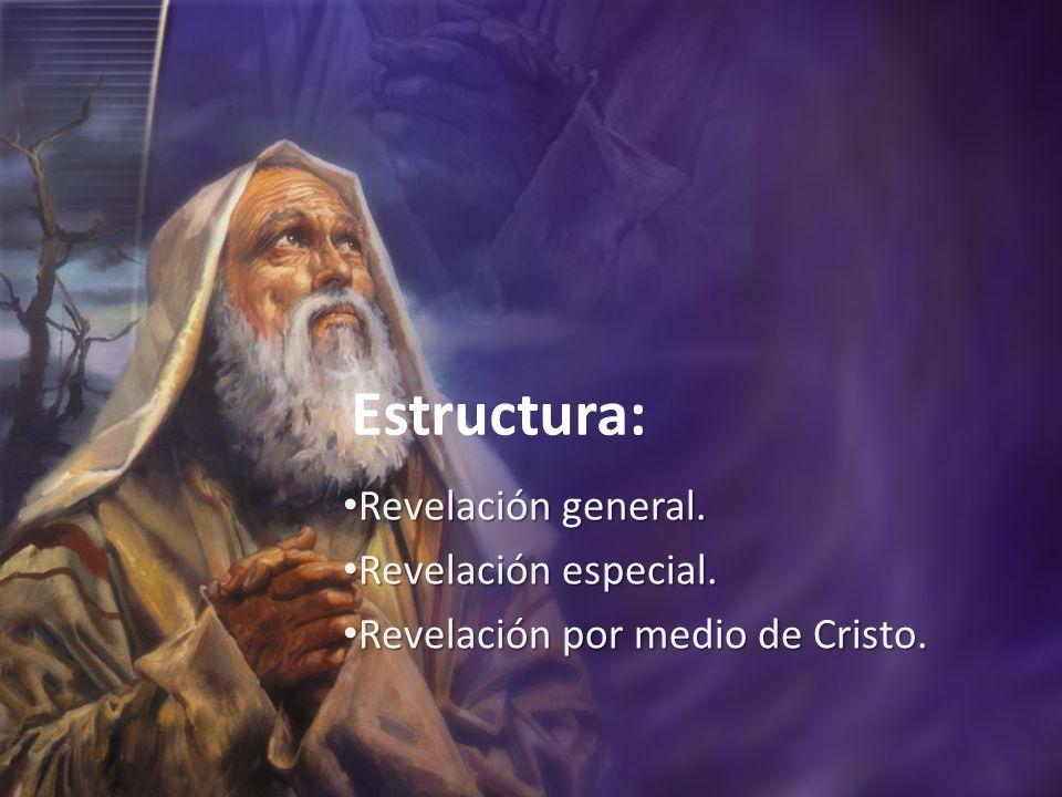 Estructura: Revelación general.Revelación general.