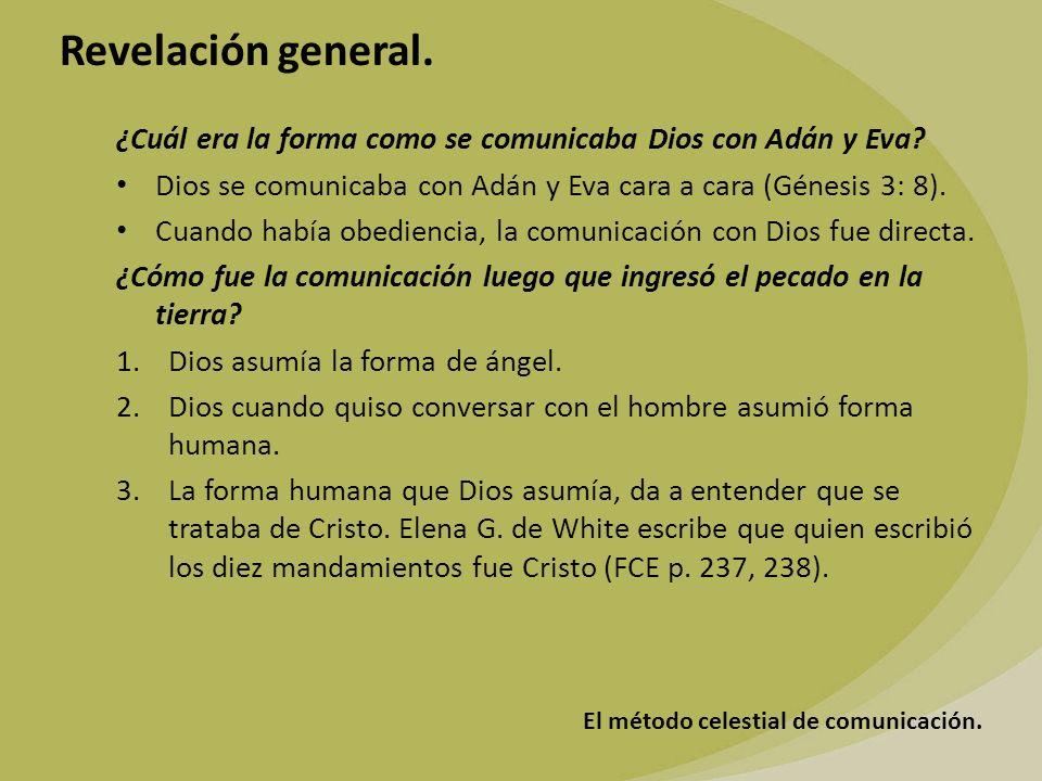 El método celestial de comunicación.Revelación general.