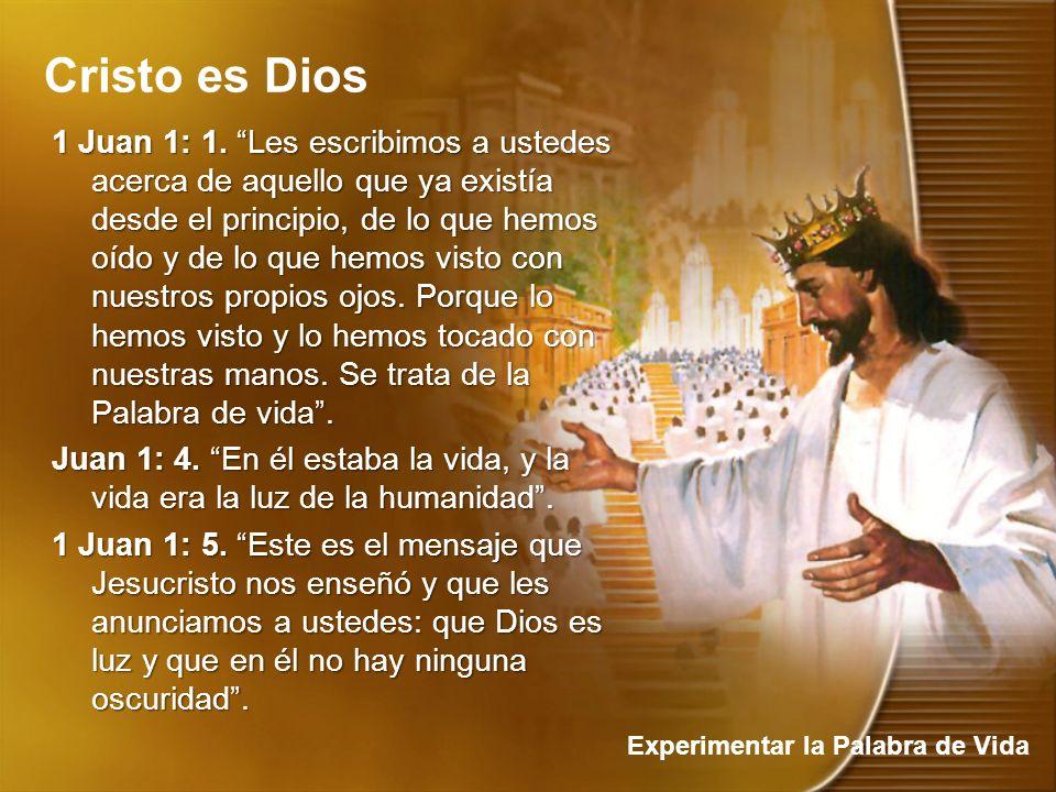 Cristo es Dios Experimentar la Palabra de Vida 1 Juan 1: 1.