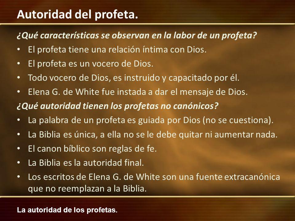 La autoridad de los profetas. Autoridad del profeta. ¿Qué características se observan en la labor de un profeta? El profeta tiene una relación íntima