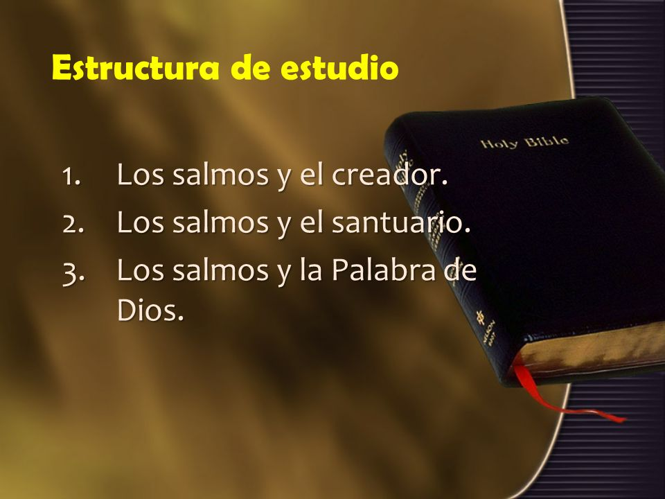 Los salmos y el creador Adorad a Dios porque es nuestro creador y salvador.