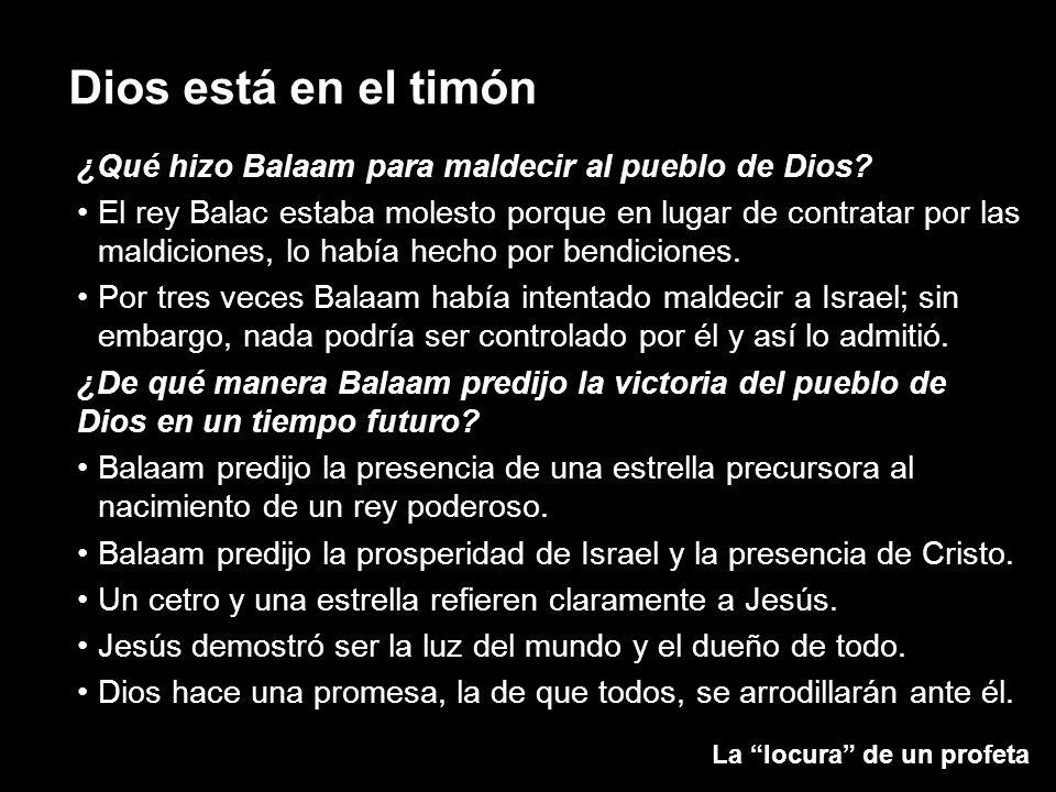 La locura de un profeta Dios está en el timón ¿Qué hizo Balaam para maldecir al pueblo de Dios? El rey Balac estaba molesto porque en lugar de contrat