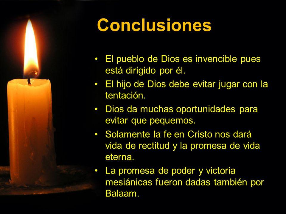 Conclusiones El pueblo de Dios es invencible pues está dirigido por él.El pueblo de Dios es invencible pues está dirigido por él. El hijo de Dios debe