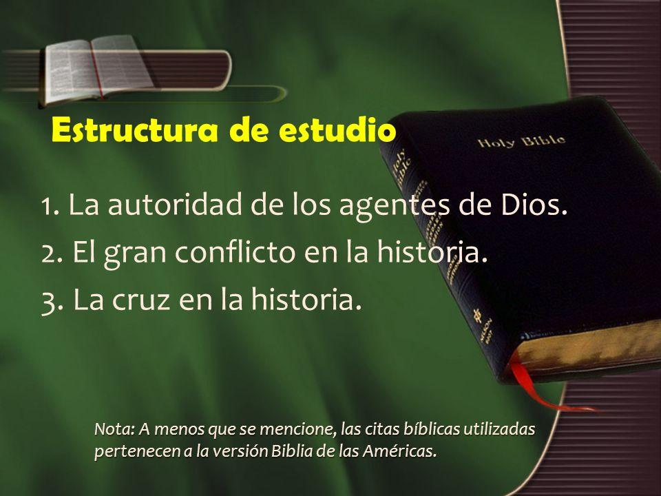 Estructura de estudio 1. La autoridad de los agentes de Dios.