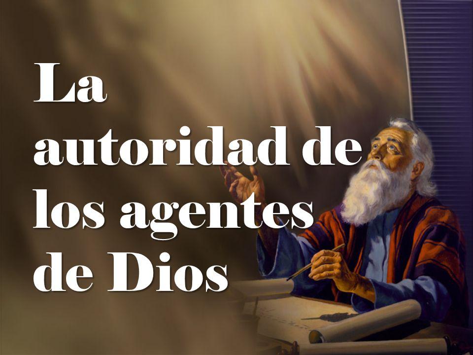 La autoridad de los agentes de Dios