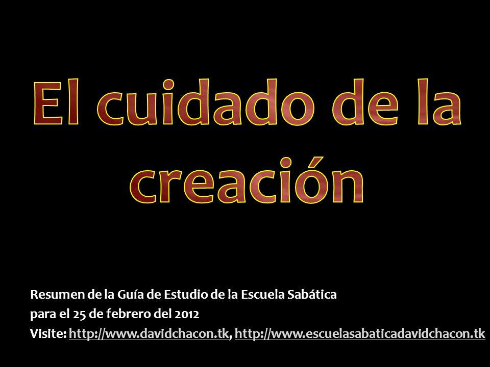 Resumen de la Guía de Estudio de la Escuela Sabática para el 25 de febrero del 2012 Visite: http://www.davidchacon.tk, http://www.escuelasabaticadavid