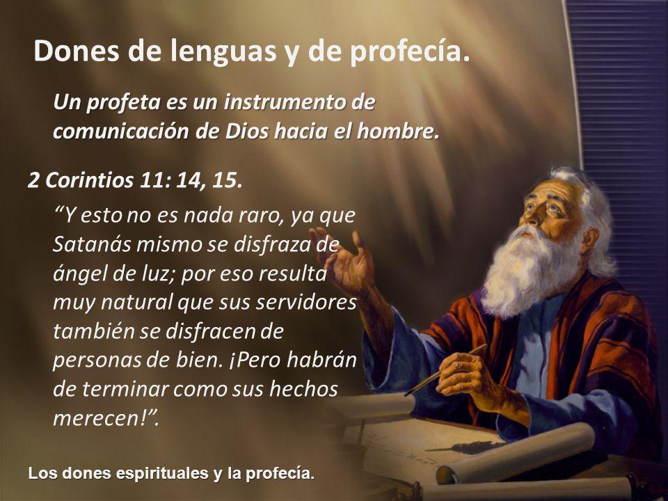 Los dones espirituales y la profecía. Dones de lenguas y de profecía. Un profeta es un instrumento de comunicación de Dios hacia el hombre. 2 Corintio