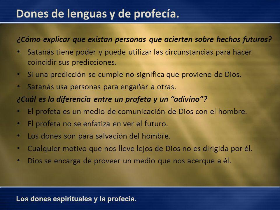 Los dones espirituales y la profecía. Dones de lenguas y de profecía. ¿Cómo explicar que existan personas que acierten sobre hechos futuros? Satanás t