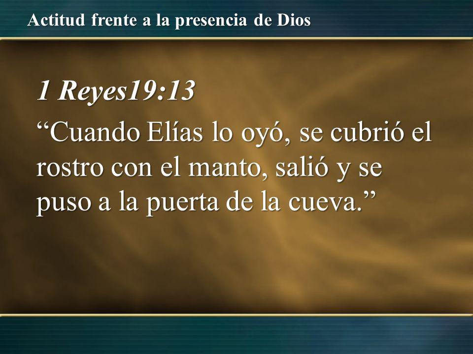 Actitud frente a la presencia de Dios 1 Reyes 19:19 Partió de allí Elías y halló a Eliseo hijo de Safat, que estaba arando… Elías pasó ante él y echó sobre él su manto.