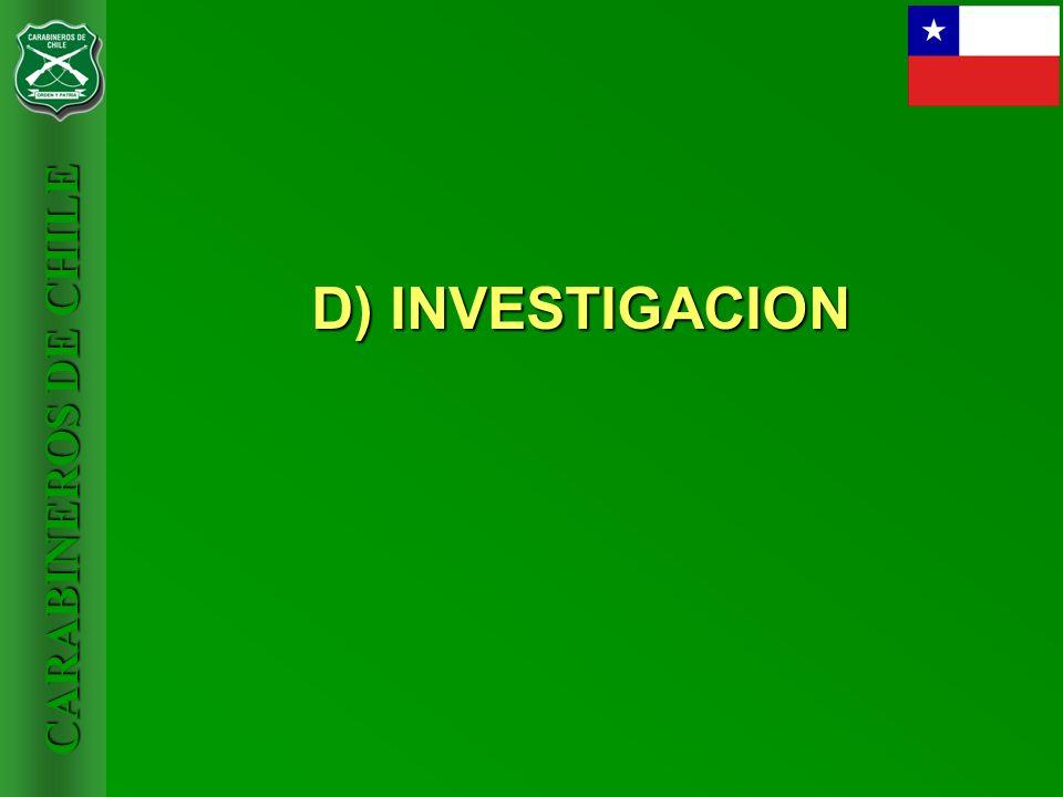 CARABINEROS DE CHILE D) INVESTIGACION