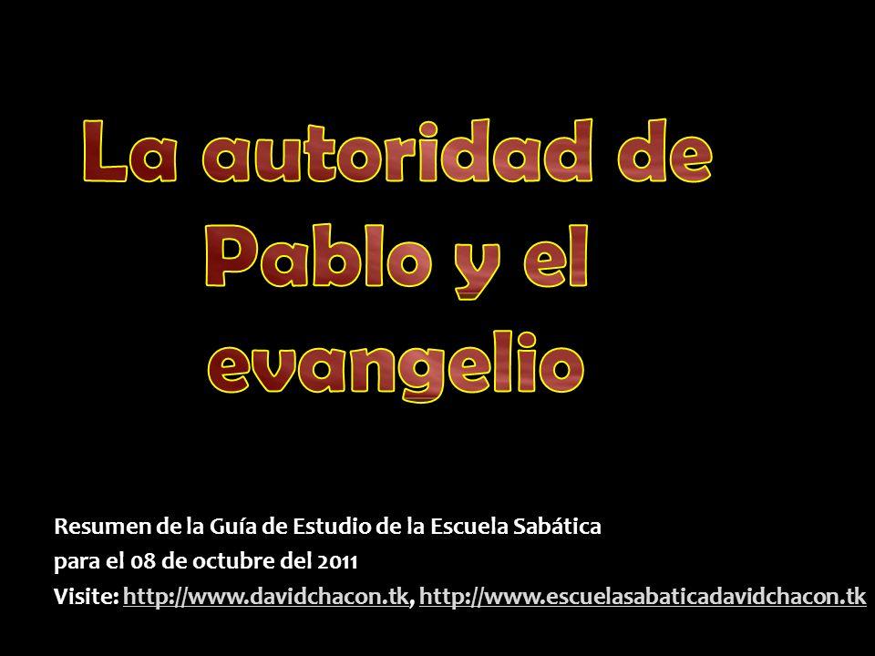 Resumen de la Guía de Estudio de la Escuela Sabática para el 08 de octubre del 2011 Visite: http://www.davidchacon.tk, http://www.escuelasabaticadavid