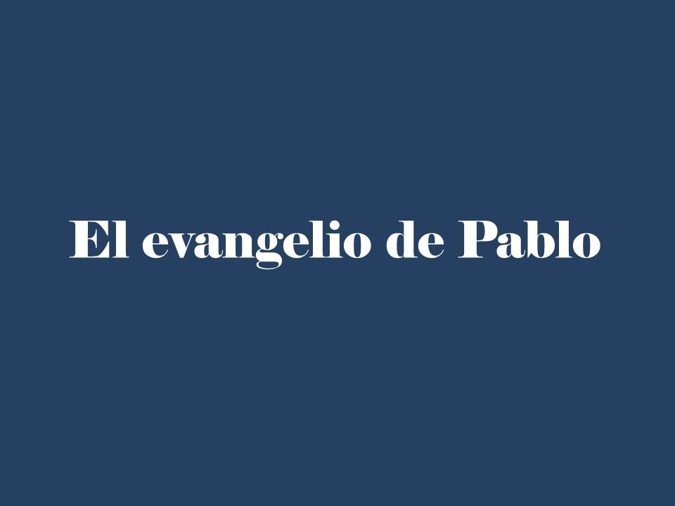 El evangelio de Pablo