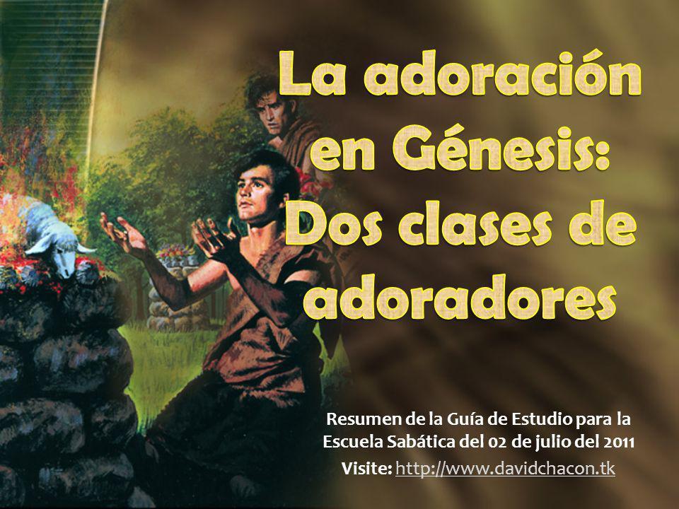 Resumen de la Guía de Estudio para la Escuela Sabática del 02 de julio del 2011 Visite: http://www.davidchacon.tkhttp://www.davidchacon.tk