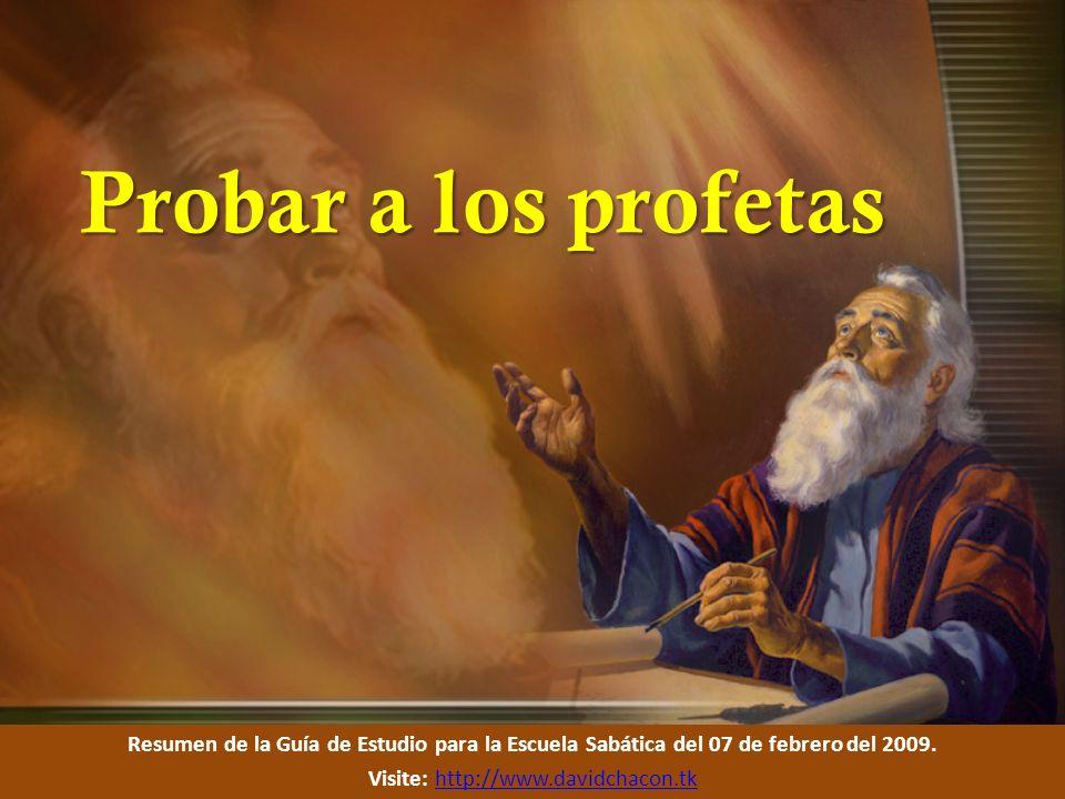 Probar a los profetas Testimonio personal Los profetas son seres humanos y tienen debilidades.