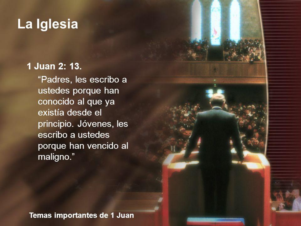 Temas importantes de 1 Juan La Iglesia ¿Cómo se representa a la iglesia.