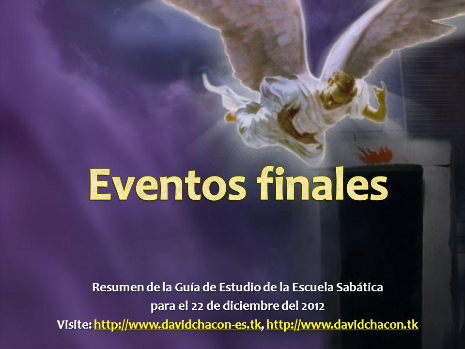 Resumen de la Guía de Estudio de la Escuela Sabática para el 22 de diciembre del 2012 Visite: http://www.davidchacon-es.tk, http://www.davidchacon.tk