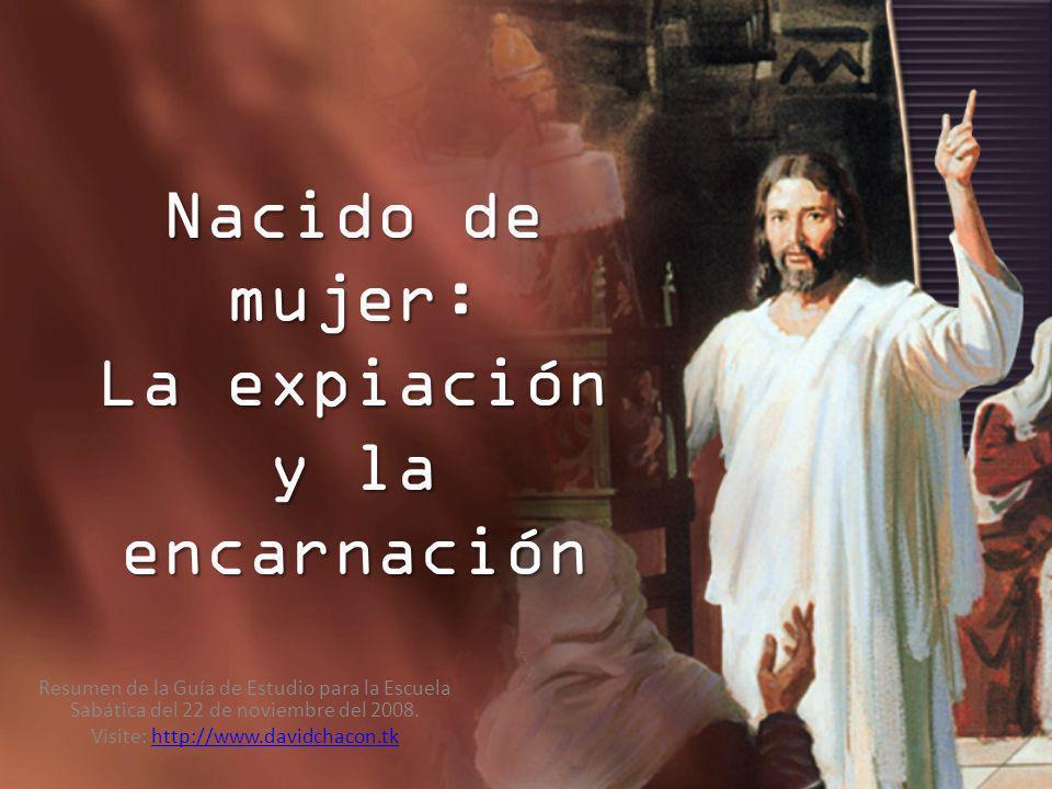 Nacido de mujer: La expiación y la encarnación 1 Juan 3: 5.
