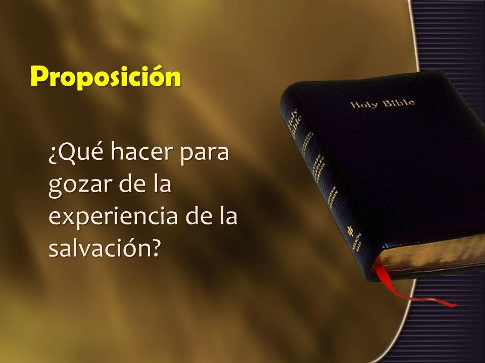 Proposición ¿Qué hacer para gozar de la experiencia de la salvación?