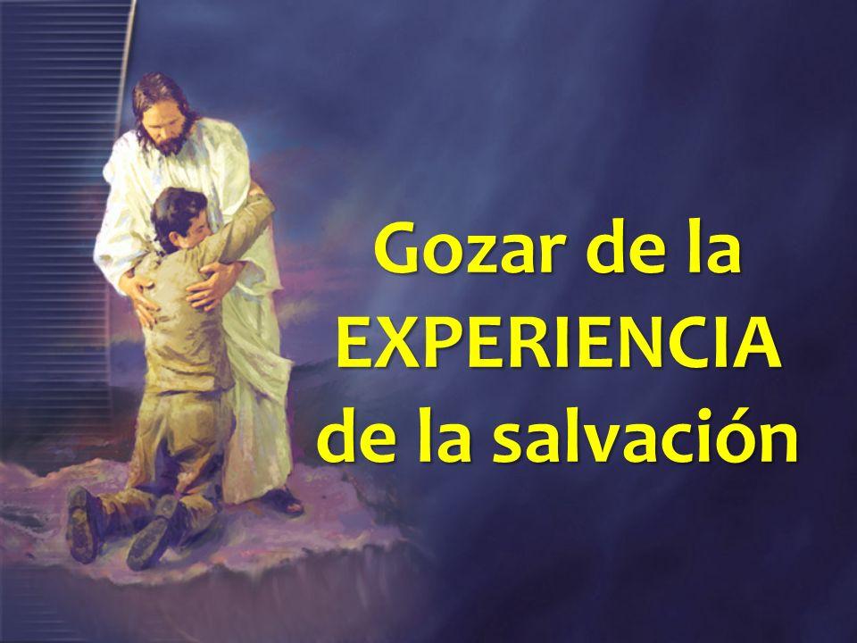 Gozar de la EXPERIENCIA de la salvación