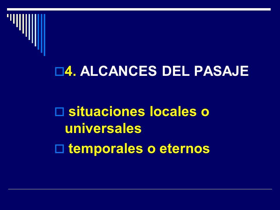 4. ALCANCES DEL PASAJE situaciones locales o universales temporales o eternos