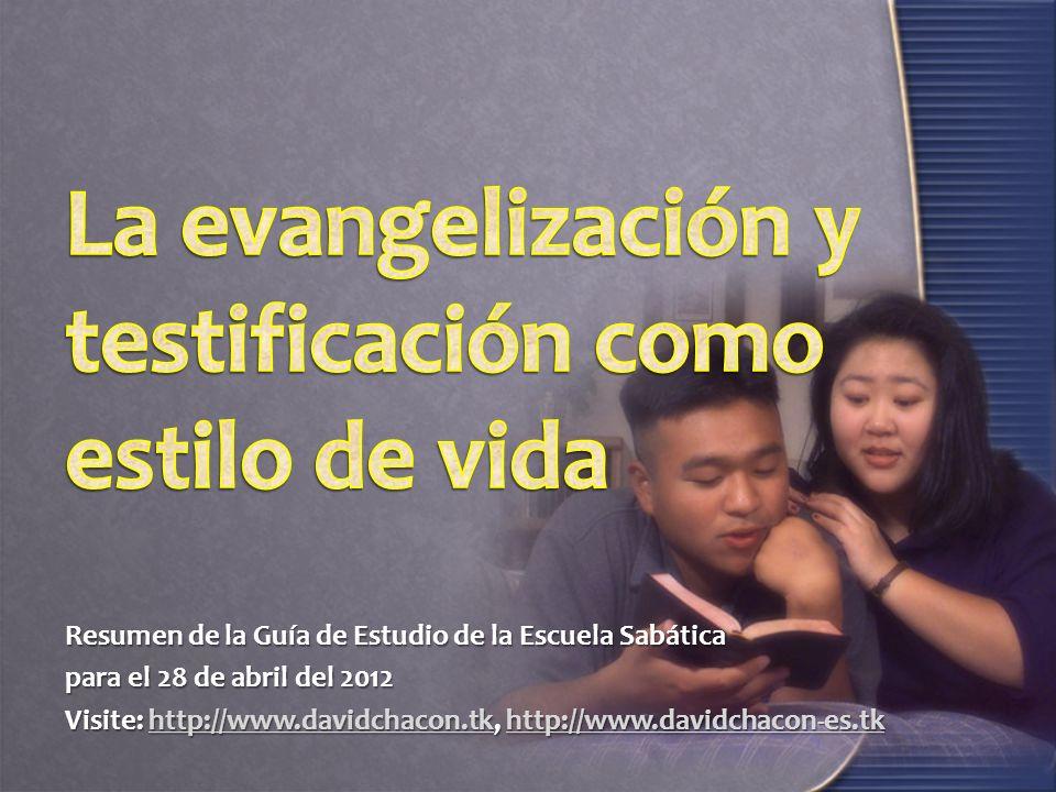 Resumen de la Guía de Estudio de la Escuela Sabática para el 28 de abril del 2012 Visite: http://www.davidchacon.tk, http://www.davidchacon-es.tk http://www.davidchacon.tkhttp://www.davidchacon-es.tkhttp://www.davidchacon.tkhttp://www.davidchacon-es.tk