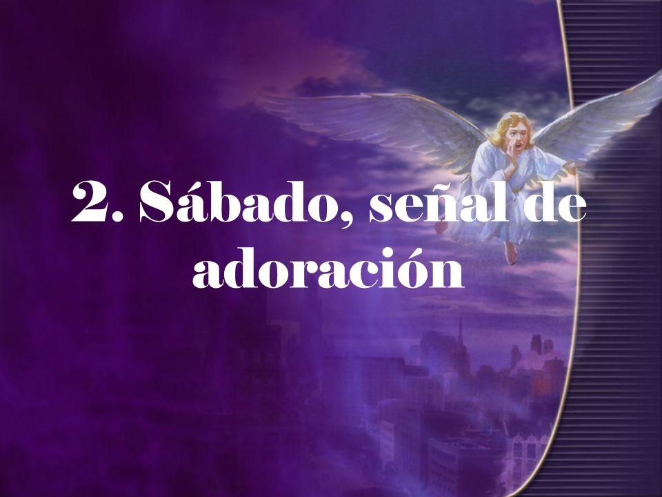 2.Sábado, señal de adoración