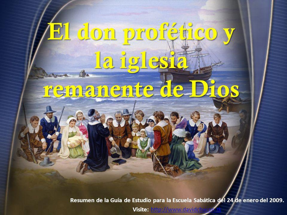 El don profético y la iglesia remanente de Dios El pueblo remanente.