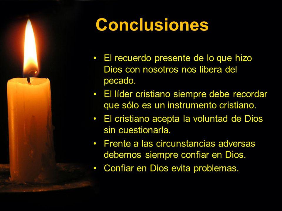 Conclusiones El recuerdo presente de lo que hizo Dios con nosotros nos libera del pecado.El recuerdo presente de lo que hizo Dios con nosotros nos lib