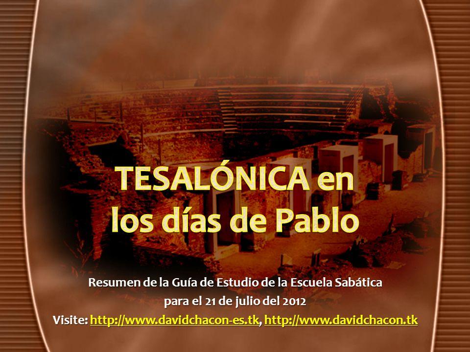 Resumen de la Guía de Estudio de la Escuela Sabática para el 21 de julio del 2012 Visite: http://www.davidchacon-es.tk, http://www.davidchacon.tk http