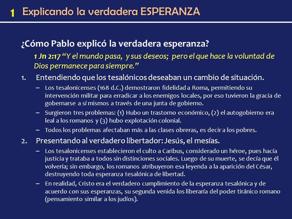 1 ¿Cómo Pablo explicó la verdadera esperanza.