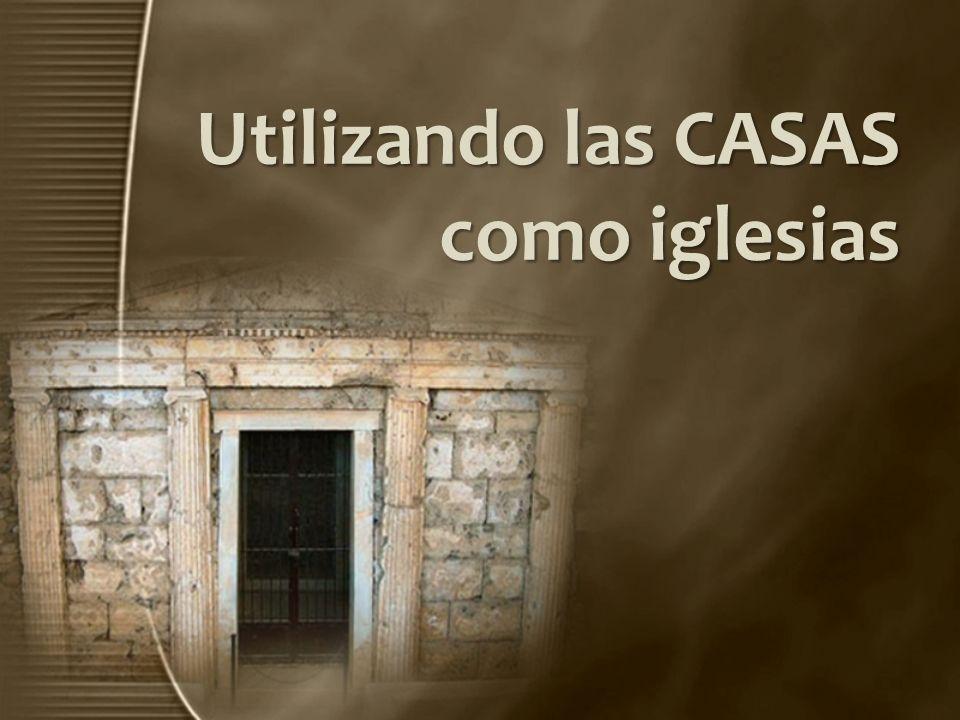 Utilizando las CASAS como iglesias