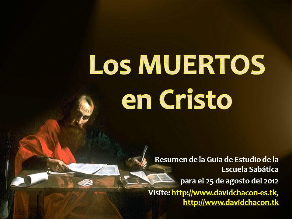 Resumen de la Guía de Estudio de la Escuela Sabática para el 25 de agosto del 2012 Visite: http://www.davidchacon-es.tk, http://www.davidchacon.tk htt
