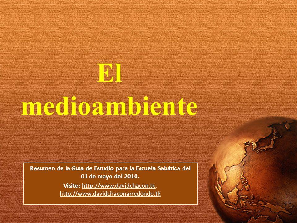 Resumen de la Guía de Estudio para la Escuela Sabática del 01 de mayo del 2010. Visite: http://www.davidchacon.tk, http://www.davidchaconarredondo.tkh
