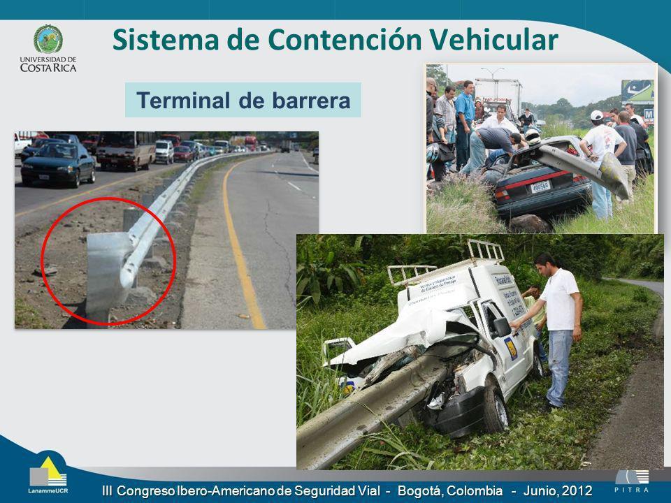 Terminal de barrera Sistema de Contención Vehicular III Congreso Ibero-Americano de Seguridad Vial - Bogotá, Colombia - Junio, 2012