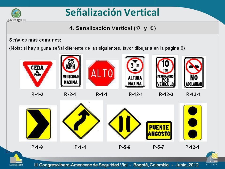 Señalización Vertical III Congreso Ibero-Americano de Seguridad Vial - Bogotá, Colombia - Junio, 2012