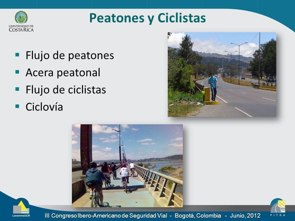Peatones y Ciclistas Flujo de peatones Acera peatonal Flujo de ciclistas Ciclovía III Congreso Ibero-Americano de Seguridad Vial - Bogotá, Colombia -