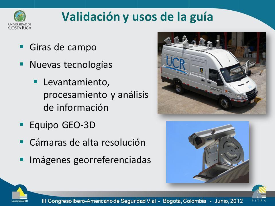 Validación y usos de la guía Giras de campo Nuevas tecnologías Levantamiento, procesamiento y análisis de información Equipo GEO-3D Cámaras de alta re