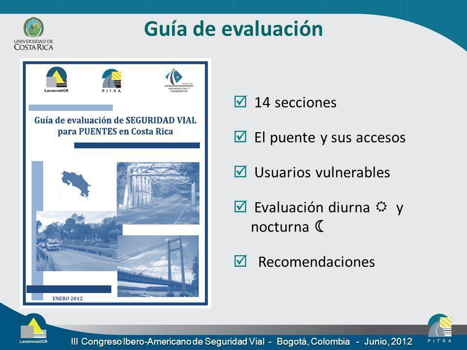 Guía de evaluación 14 secciones El puente y sus accesos Usuarios vulnerables Evaluación diurna y nocturna Recomendaciones III Congreso Ibero-Americano