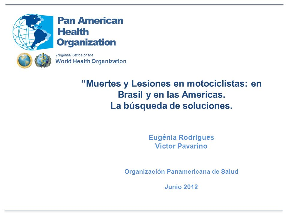 Muertes y Lesiones en motociclistas: en Brasil y en las Americas.