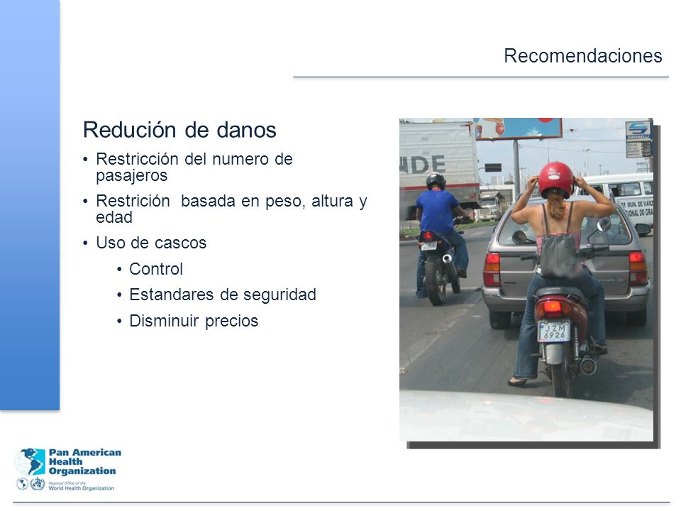 Recomendaciones Redución de danos Restricción del numero de pasajeros Restrición basada en peso, altura y edad Uso de cascos Control Estandares de seguridad Disminuir precios Victor Pavarino Paho/BRA