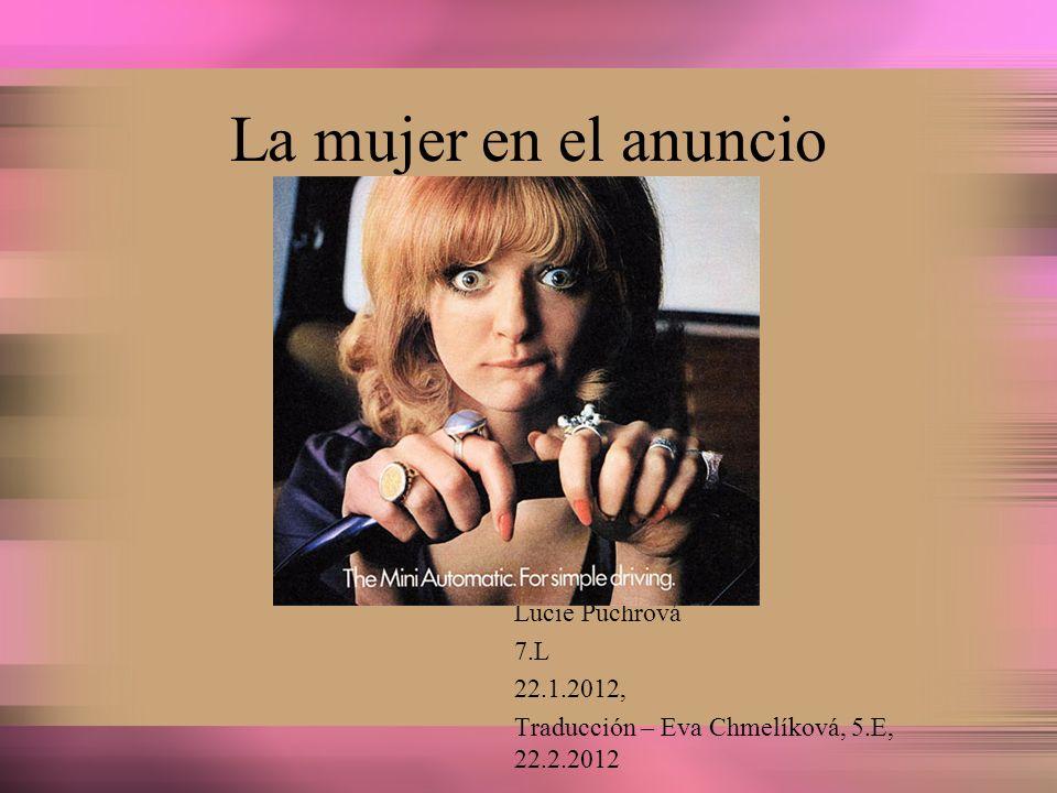 La mujer en el anuncio Lucie Puchrová 7.L 22.1.2012, Traducción – Eva Chmelíková, 5.E, 22.2.2012